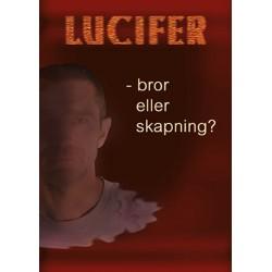 Lucifer - bror eller skapning